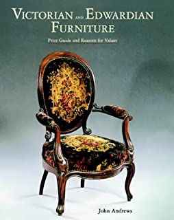 Victorian And Edwardian Furniture 2001: Price Guide And Reasons For Values