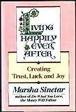 Living Happily Ever After, Marsha Sinetar, 0394583914