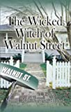 The Wicked Witch of Walnut Street, Martha Hughes, 1588516245