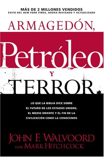 Armagedón, Petróleo y Terror: Lo que dice la Biblia acerca del futuro (Spanish Edition) by Brand: Tyndale Espanol