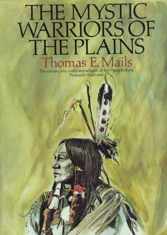 The Mystic Warriors of the Plains by Thomas E. Mails (1995-10-01)