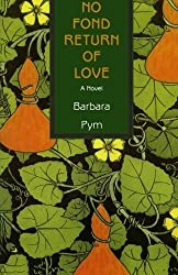 No Fond Return of Love by Pym, Barbara (2002) Paperback