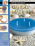 Candle Making (Step-by-Step Crafts)