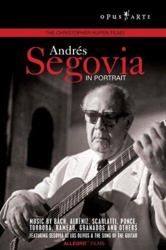 Andres Segovia:  In Portrait