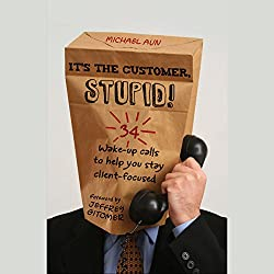 It's the Customer, Stupid!
