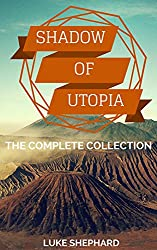 Shadow of Utopia: The Complete Collection (English Edition)