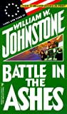 Battle in the Ashes, William W. Johnstone and Kensington Publishing Corporation Staff, 0786010282