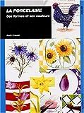 La porcelaine : Ses formes et ses couleurs