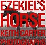 Ezekiel's Horse, Keith Carter, 0292712294