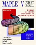 img - for Maple V Flight Manual Release 4: Tutorials for Calculus, Linear Algebra, and Differential Equations (Brooks/Cole Symbolic Computation) book / textbook / text book