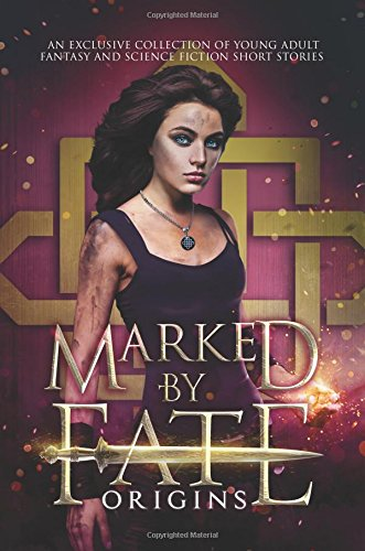 Download Marked by Fate: Origins: Beginnings. Secrets. Deleted Scenes. pdf