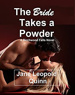 The Bride Takes a Powder: A Birchwood Falls Novel by [Quinn, Jane Leopold]
