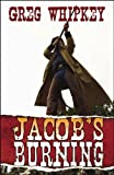 Jacob's Burning, Greg Whipkey, 0741452995