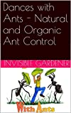 img - for Dances with Ants - Natural and Organic Ant Control: Also included How to control ants without killing them (Healthy Home Series Book 2) book / textbook / text book