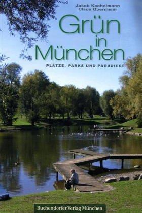 Grün in München: Plätze, Parks und Paradiese