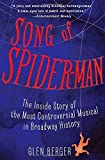 Song of Spider-Man: The Inside Story of the Most Controversial Musical in Broadway History Paperback November 18, 2014