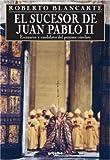 El Sucesor de Juan Pablo (Spanish Edition)