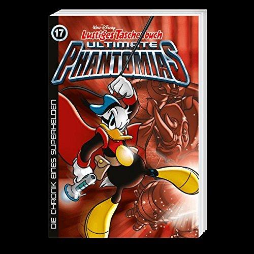 Lustiges Taschenbuch Ultimate Phantomias 17: Die Chronik eines Superhelden Taschenbuch – 15. September 2017 Walt Disney Egmont Ehapa Media 3841322239 Comic / Abenteuer