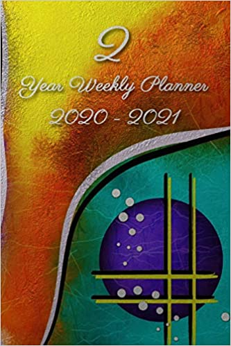 2 Year Weekly Planner 2020 - 2021: Abstract art - Agenda ...