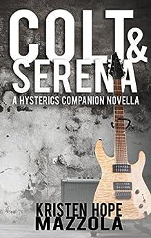 Colt & Serena: A Hysterics Companion Novella (The Hysterics Book 2) by [Mazzola, Kristen Hope]