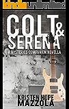 Colt & Serena: A Hysterics Companion Novella (The Hysterics Book 2)
