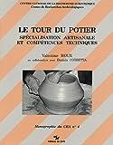 img - for Le tour du potier: Specialisation artisanale et competences techniques (Monographie du CRA) (French Edition) book / textbook / text book