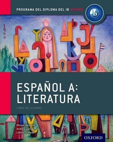 Espanol A: Literatura, Libro del Alumno: Programa del Diploma del IB Oxford (IB Diploma Program)