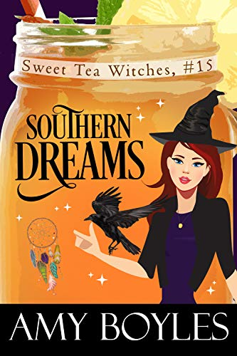 Southern Dreams (Sweet Tea Witch Mysteries Book 15) by [Boyles, Amy]