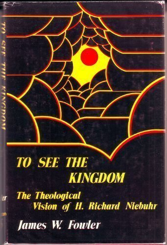 To See the Kingdom:  The Theological Vision of H. Richard Niebuhr ebook