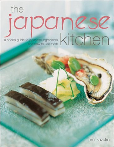 The Japanese Kitchen: A Cook's Guide to Japanese Ingredients