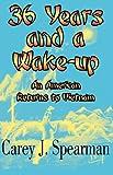 36 Years and a Wake-iup, Carey J. Spearman, 0980224721