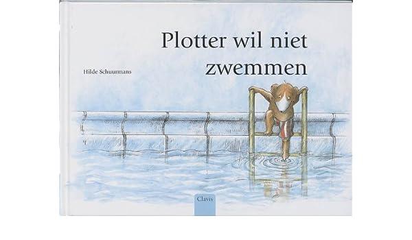 Plotter wil niet zwemmen: Amazon.es: Schuurmans, Hilde: Libros en idiomas extranjeros