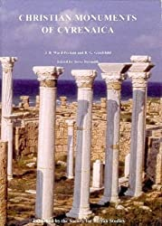 Christian Monuments of Cyrenaica (Society for Libyan Studies Monograph no. 4) (Society for Ibyan Studies Monograph)