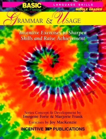Grammar & Usage BASIC/Not Boring 6-8+: Inventive Exercises to Sharpen Skills and Raise Achievement pdf