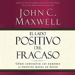 El Lado Positivo del Fracaso [The Upside of Failure]