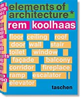 Rem Koolhaas. Elements of Architecture
