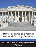States' Efforts to Promote Lead-Acid Battery Recycling, , 1294276794