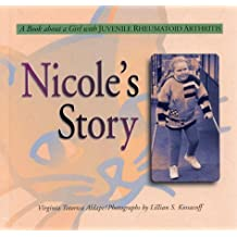 Nicole's Story: A Book about a Girl with Juvenile Rheumatoid Arthritis