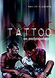 Tattoo: An Anthropology