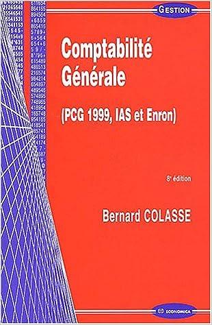 Livres gratuits en ligne Comptabilité générale (PCG 1999, IAS et Enron) pdf ebook
