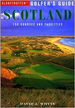 Book Globetrotter Golfer's Guide to Scotland (Globetrotter Golfer's Guides)