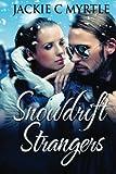 Snowdrift Strangers, Jackie Myrtle, 1481913859