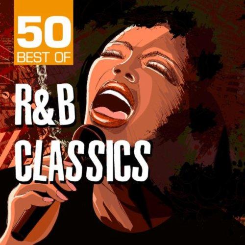 50 Best of R&B Classics (The Best R&b Artists)