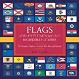 Flags of the Fifty States and Their Incredible Histories, Randy Howe, 1585746037