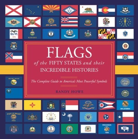 Flags of the Fifty States and Their Incredible Histories: The Complete Guide to America's Most Powerful Symbols PDF