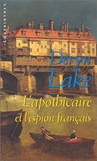 L'apothicaire et l'espion français par Deryn Lake