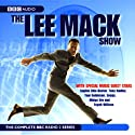 The Lee Mack Show: The Complete BBC Radio 2 Series Radio/TV Program by Lee Mack Narrated by Lee Mack