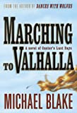 Marching to Valhalla, Michael Blake, 0679448640