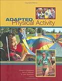 Adapted Physical Activity, Robert Steadward, Garry D. Wheeler, E. Jane Watkinson, 0888643756