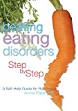 Beating Eating Disorders Step by Step : A Self-Help Guide for Recovery, Paterson, 1843103400